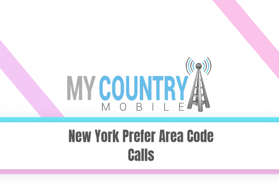 New York Prefer Area Code Calls - My Country Mobile