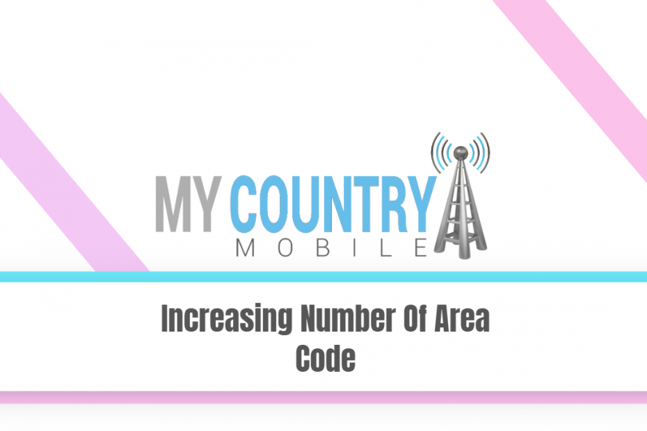 Increasing Number Of Area Code - My Country Mobile