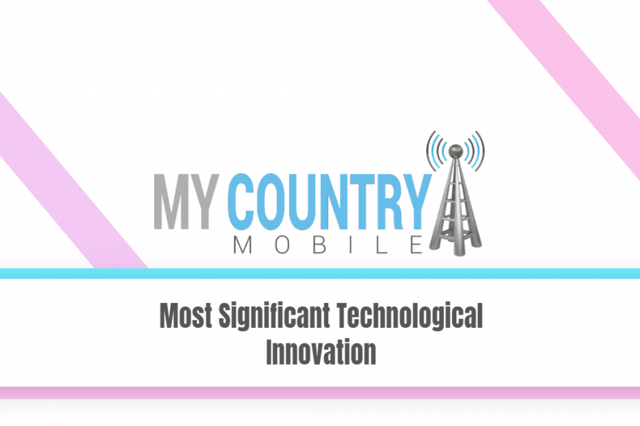 Most Significant Technological Innovation - My Country Mobile