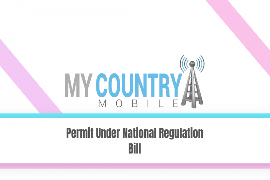 Permit Under National Regulation Bill - My Country Mobile
