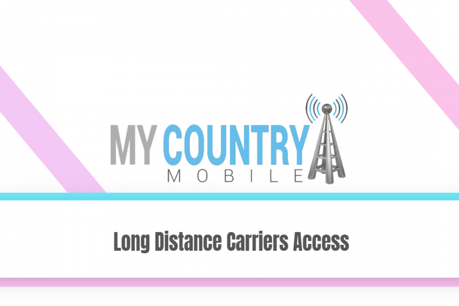 Long Distance Carriers Access - My Country Mobile