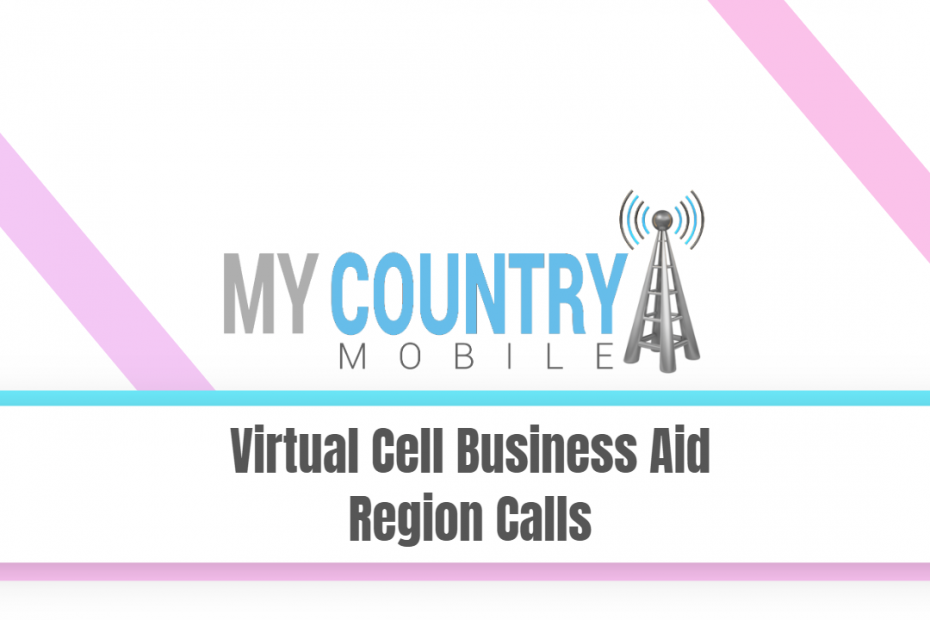 Virtual Cell Business Aid Region Calls - My Country Mobile