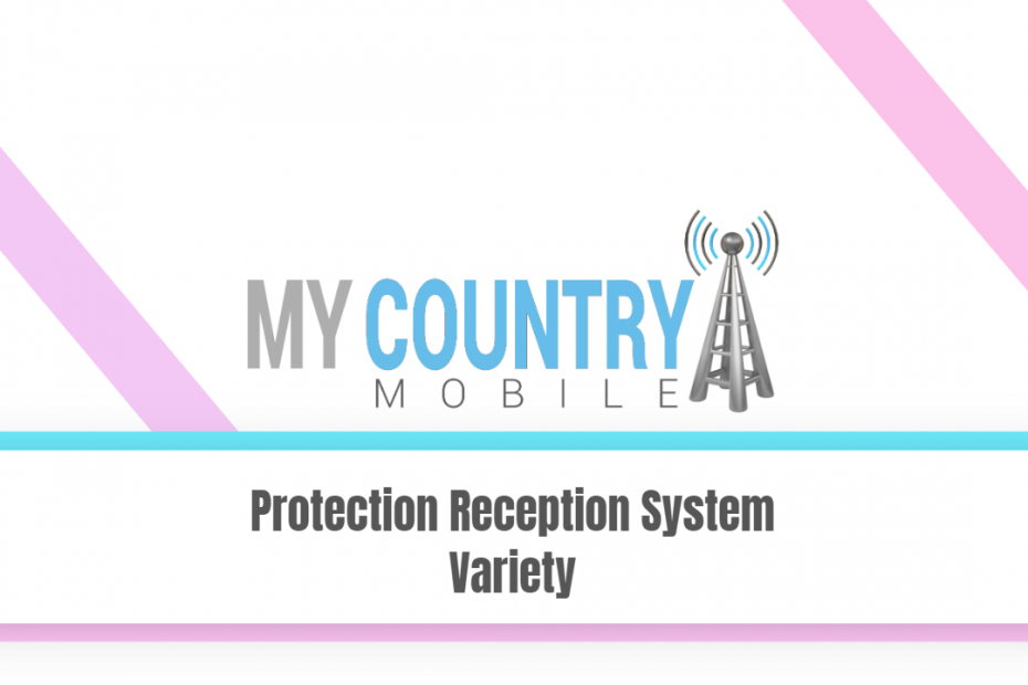 Protection Reception System Variety - My Country Mobile