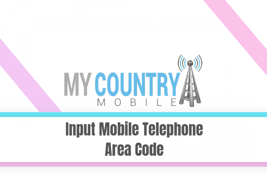 Input Mobile Telephone Area Code - My Country Mobile